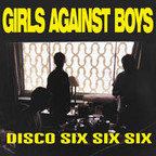 Girls Against Boys - Disco Six Six Six