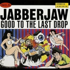 Girls Against Boys - Jabberjaw No. 5 · Good To The Last Drop