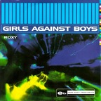 Girls Against Boys - Roxy