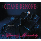 Gitane Demone - A Heavenly Meloncholy