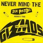Gizmos - Never Mind The Sex Pistols Here's The Gizmos