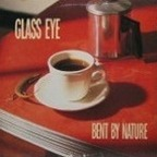 Glass Eye - Bent By Nature