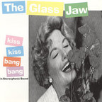Glassjaw - Kiss Kiss Bang Bang