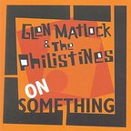 Glen Matlock And The Philistines - On Something