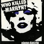 Glenn Danzig - Who Killed Marilyn?