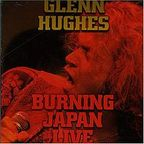 Glenn Hughes - Burning Japan Live