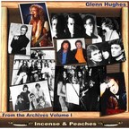 Glenn Hughes - From The Archives Volume I · Incense & Peaches
