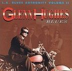Glenn Hughes - L.A. Blues Authority Volume II · Blues