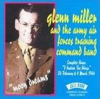Glenn Miller And The Army Air Forces Training Command Band - Moon Dreams