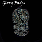 Glory Fades - Love, Expulsion, Revolution