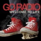Go Radio - Welcome To Life