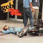 Gob (CA) - Too Late... No Friends