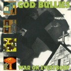 God Bullies - War On Everybody