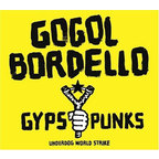 Gogol Bordello - Gypsy Punks · Underdog World Strike