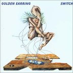 Golden Earring - Switch