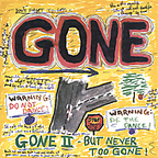 Gone - Gone II - But Never Too Gone!