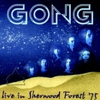 Gong - Live In Sherwood Forest '75
