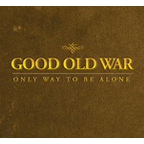 Good Old War - Only Way To Be Alone