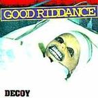 Good Riddance - Decoy