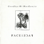 Goodbye Mr. MacKenzie - Face To Face