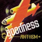Goodness - Anthem