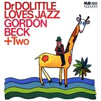Gordon Beck + Two - Dr Dolittle Loves Jazz