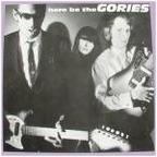 Gories - Here Be The Gories