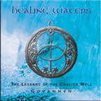 Govannen - Healing Waters · The Legends Of The Chalice Well