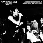 Government Issue - Live Bootleg Series Vol. 1 · Minneapolis, MN 08/03/1983