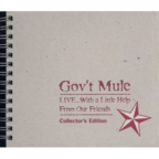 Gov't Mule - Live... With A Little Help From Our Friends · Collector's Edition
