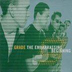 Grade - The Embarrassing Beginning