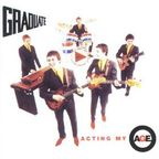 Graduate - Acting My Age