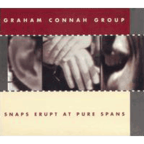 Graham Connah Group - Snaps Erupt At Pure Spans