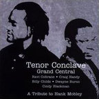 Grand Central - Tenor Conclave · A Tribute To Hank Mobley