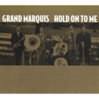 Grand Marquis - Hold On To Me