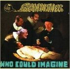 Grandmothers - Who Could Imagine