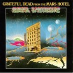 Grateful Dead - Grateful Dead From The Mars Hotel