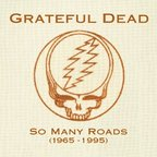 Grateful Dead - So Many Roads (1965 - 1995)