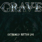 Grave (SE 2) - Extremely Rotten Live