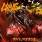 Grave (SE 2) - You'll Never See....