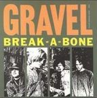Gravel - Break-A-Bone