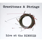 Gravitones & Strings - Live At The BIMHUIS