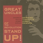 Great Uncles Of The Revolution - Stand Up!