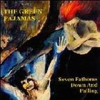 Green Pajamas - Seven Fathoms Down And Falling