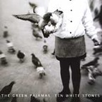 Green Pajamas - Ten White Stones