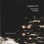 Greg Burk Trio - Nothing, Knowing