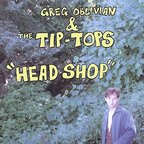 Greg Oblivian & The Tip-Tops - Head Shop