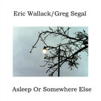 Greg Segal - Asleep Or Somewhere Else