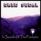 Greg Segal - In Search Of The Fantastic