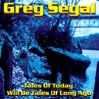 Greg Segal - Tales Of Today Will Be Tales Of Long Ago